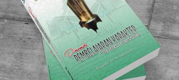 Buku Dinamika Pembelajaran Karakter Persepektif pesantren Seri Desertasi
